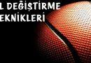Basketbolda El (Yön) Değiştirme Teknikleri